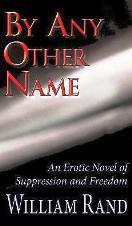 By Any Other Name: An Erotic Novel of Freedom